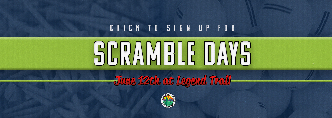 Register for the Arizona Golf Associaiton Scramble Day golf event at Legend Trail on June 12th.