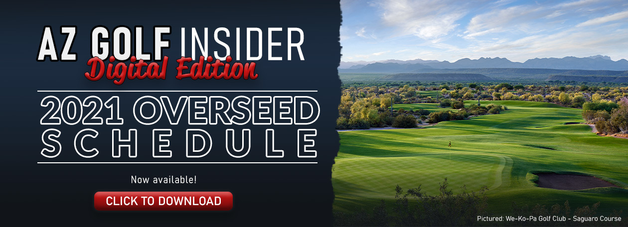 Decorative graphic reading AZ Golf Insider Digital Edition 2021 Overseed Schedule Now available to read and download