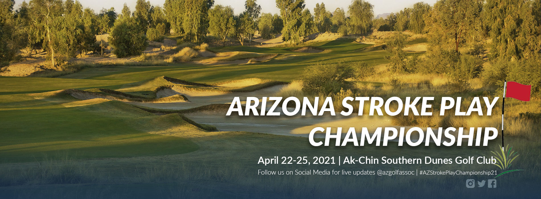 Displays a landscape of a hole on the Ak-Chin Southern Dunes course and text saying 2021 Arizona Stroke Play Championship, follow us on social media for live updates.
